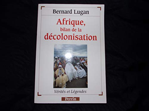 9782262008932: Afrique: Bilan de la decolonisation (Collection Verites et legendes) (French Edition)