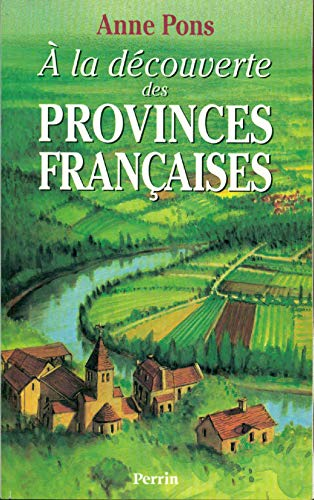 A la decouverte des provinces francaises (French Edition): Pons, Anne