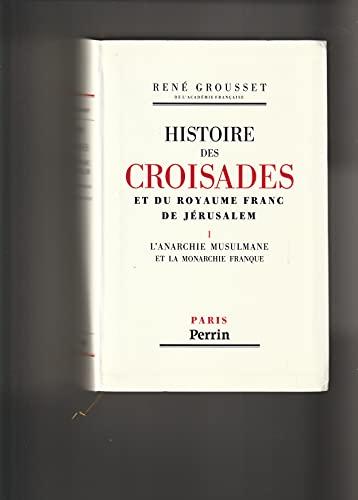 Histoire des croisades et du royaume franc de Jérusalem