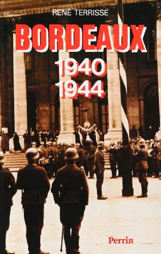 9782262009915: Bordeaux, 1940-1944 (French Edition)