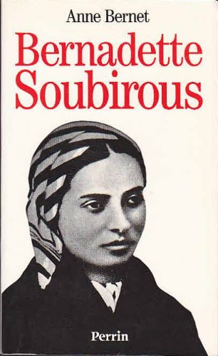 9782262010096: Bernadette Soubirous : La guerrière désarmée