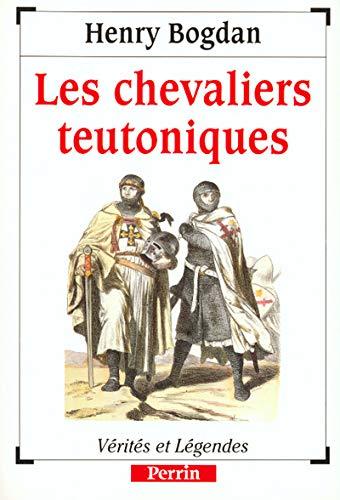 9782262010195: LES CHEVALIERS TEUTONIQUES. Vérités et légendes