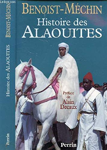 Histoire des Alaouites, 1268-1971 (French Edition): Benoist-Me�chin