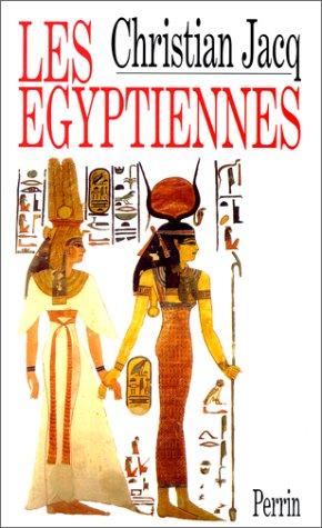 9782262010751: Les Egyptiennes: Portraits de femmes de l'Egypte pharaonique (French Edition)