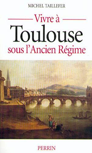 9782262010812: Vivre à Toulouse sous l'Ancien régime