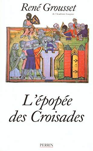 9782262011208: L'épopée des Croisades (Histoire - divers)