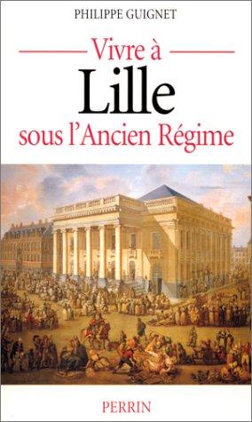 9782262011307: Vivre � Lille sous l'Ancien R�gime