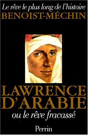 9782262011369: Lawrence d'Arabie, ou, Le rêve fracassé, 1888-1935