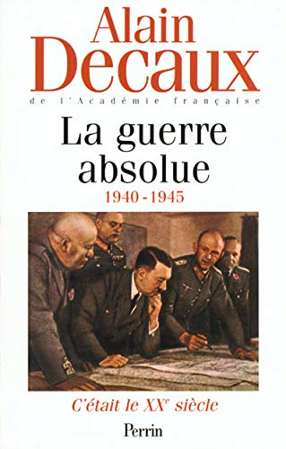9782262011796: C'était le XXe siècle, tome 3 : La Guerre Absolue, 1940-1945