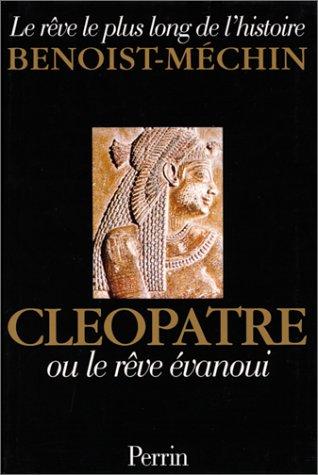 9782262012465: Cléopâtre ou le rêve évanoui (69-30 avant Jésus-Christ)