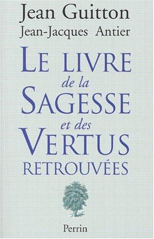 9782262012991: Le livre de la sagesse et des vertus retrouvees (French Edition)