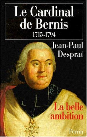 9782262013202: Le Cardinal de Bernis: La belle ambition (1715-1794) (French Edition)