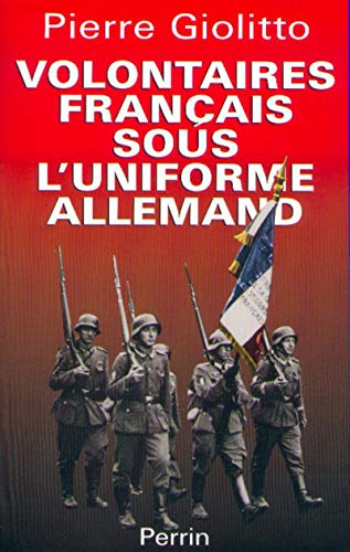 9782262013257: Volontaires francais sous l'uniforme allemand (French Edition)