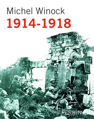 1914-1918 raconté par Michel Winock: Michel Winock