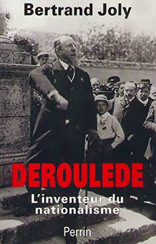 9782262013318: DEROULEDE. L'inventeur du nationalisme français