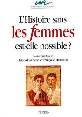 9782262014742: L'histoire sans les femmes est-elle possible ? : [actes du] colloque, Rouen, 27-29 novembre 1997
