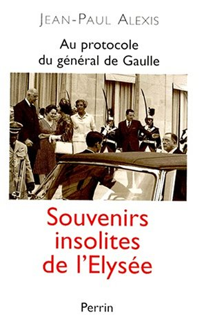 Au protocole du général de Gaulle : Alexis Jean-Paul