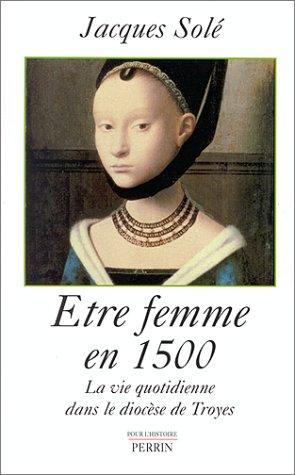 9782262015589: Etre femme en 1500