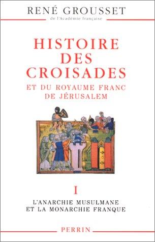 9782262015671: Histoire des croisades et du royaume franc de J�rusalem