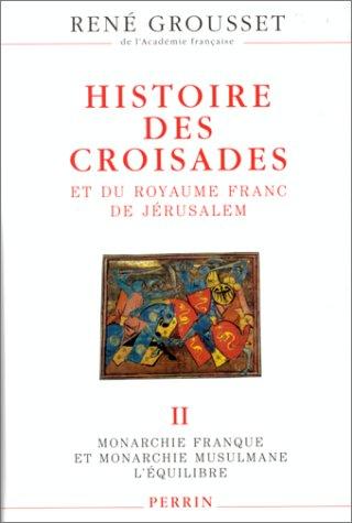 Histoire des croisades et du royaume franc de Jérusalem (2262015686) by Grousset, René