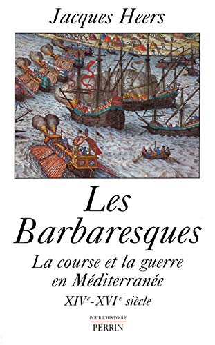 Les Barbaresques (French Edition): Jacques Heers