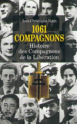 9782262016067: 1061 Compagnons : histoire des compagnons de la libération