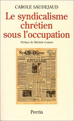 9782262016180: Le syndicalisme chretien sous l'Occupation (French Edition)