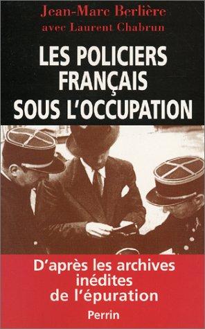 9782262016265: Les Policiers fran�ais sous l'occupation, d'apr�s les archives in�dites de l'�puration