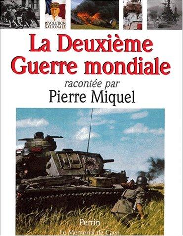 9782262016784: La Deuxième Guerre mondiale racontée par Pierre Miquel