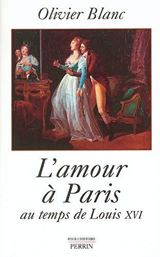 9782262017163: L'amour à Paris , au temps de Louis XVI