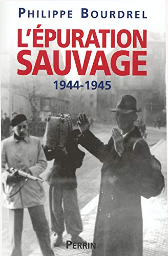 9782262017507: L'épuration sauvage 1944-1945