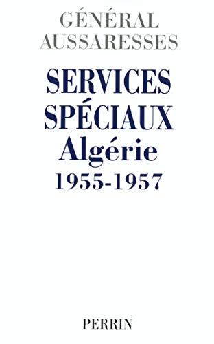 9782262017613: Services spéciaux. Algérie 1955-1957