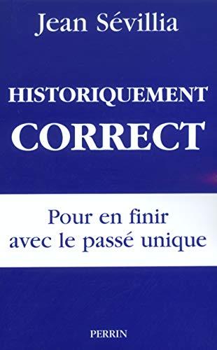 9782262017729: Historiquement correct : Pour en finir avec le passé unique