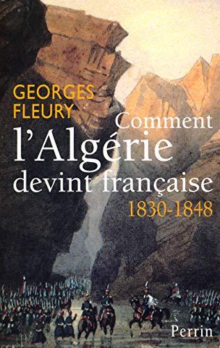 9782262017859: Comment l'Algérie devint française 1830-1848