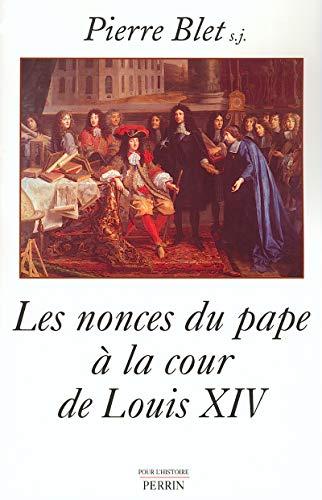 9782262018153: Les nonces du pape à la cour de Louis XIV