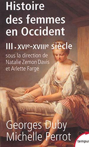 Histoire des femmes en Occident, tome 3: XVIe-XVIIIe siècle (2262018715) by Georges Duby; Michelle Perrot; Nathalie Zemon Davis; Arlette Farge