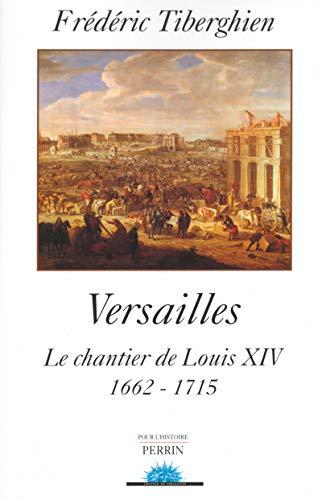 9782262019266: Versailles : Le Chantier de Louis XIV, 1662-1715