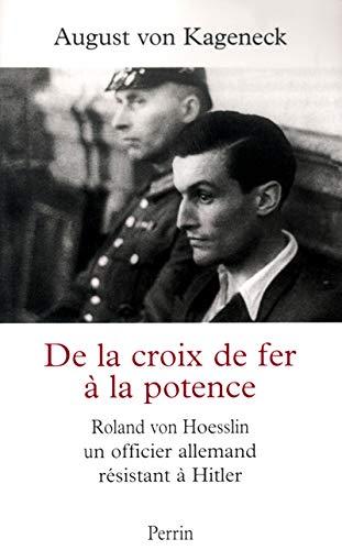 9782262019426: De la croix de fer à la potence : Roland von Hoesslin, un officier allemand résistant à Hitler
