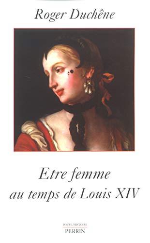 9782262019716: Etre femme au temps de Louis XIV