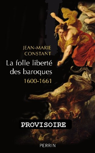 9782262020118: La folle liberté des baroques : 1600-1661