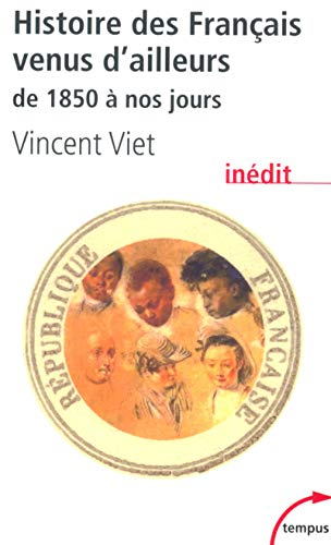 9782262020132: Histoire des Français venus d'ailleurs de 1850 à nos jours (French Edition)