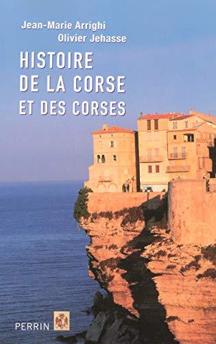 Histoire de la Corse et des Corses: Jean-Marie Arrighi, Olivier Jehasse