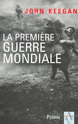 La Première Guerre mondiale (French Edition): John Keegan