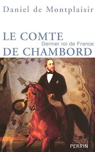 9782262021467: Le comte de Chambord : Dernier roi de France