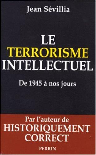 9782262021764: Le terrorisme intellectuel de 1945 à nos jours