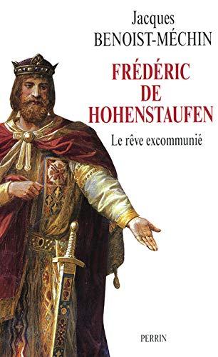 9782262021900: Frédéric De Hohenstaufen Ou Le Rêve Excommunié: 1194 1250
