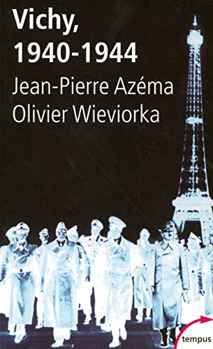 Vichy 1940-1944 (French Edition) (2262022291) by J-P Azema; Olivier Wieviorka