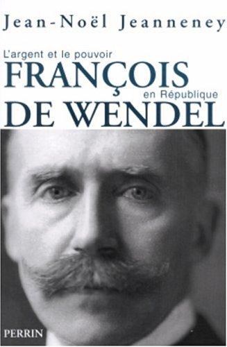 9782262022525: François de Wendel en République : L'argent et le pouvoir 1914-1940