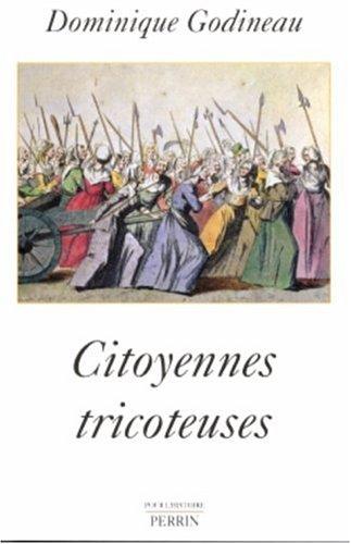 9782262022570: Citoyennes tricoteuses : Les femmes du peuple à Paris pendant la Révolution française