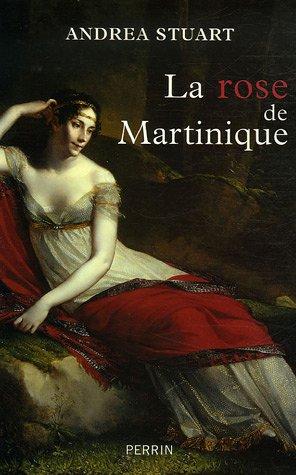 9782262022686: La rose de Martinique : La vie de Joséphine de Beauharnais